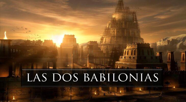 LAS DOS BABILONIAS