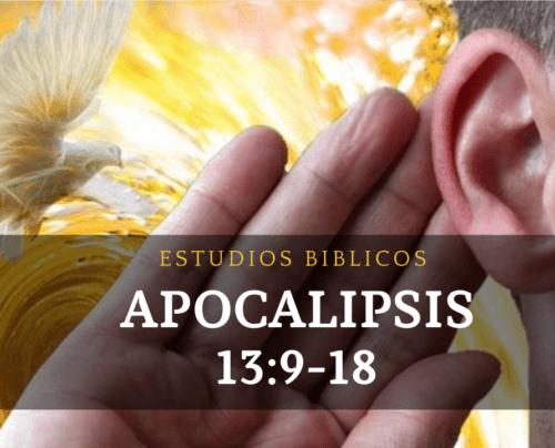 Si alguno tiene oído, oiga Apocalipsis 13